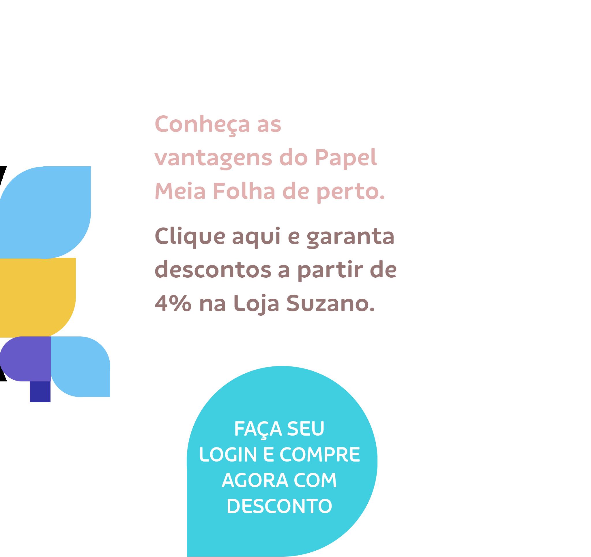 Conheça as vantagens do Papel Meia Folha de perto. Clique aqui e garanta descontos a partir de 4% na Loja Suzano. Compre agora com desconto.